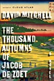 Cover Image of The Thousand Autumns of Jacob de Zoet: A Novel by David Mitchell published by Random House