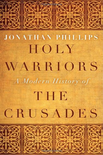 PDF Holy Warriors A Modern History of the Crusades