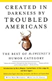 Created in Darkness by Troubled Americans The Best of McSweeney