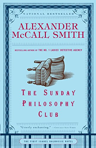 The Sunday Philosophy Club: An Isabel Dalhousie Novel (1), McCall Smith, Alexander