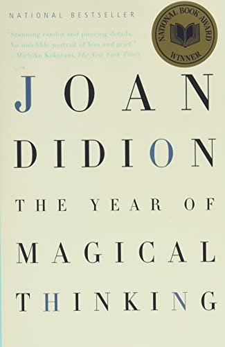 The Year of Magical Thinking, by Didion, J.