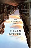 Cover Image of The Opposite House by Helen Oyeyemi published by Anchor