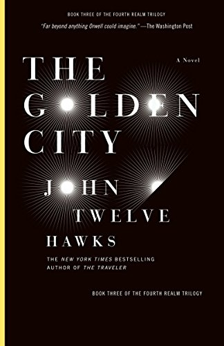 The Golden City: Book Three of the Fourth Realm Trilogy, Twelve Hawks, John