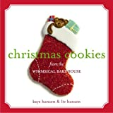 Christmas Cookies: From The Whimsical Bakehouse
