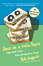 Love Is a Mix Tape: Life and Loss, One Song at a Time by Rob Sheffield
