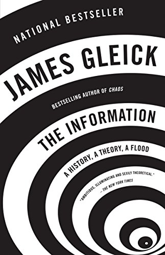 The Information: A History, a Theory, a Flood, by Gleick, James