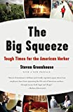 Buy The Big Squeeze: Tough Times for the American Worker from Amazon