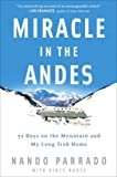 Book Cover: Miracle In The Andes: 72 Days On The Mountain And My Long Trek Home by Vince Rause