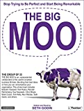 The Big Moo: Stop Trying to Be Perfect And Start Being Remarkabl image