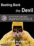 Beating Back the Devil: On the Front Lines with the Disease Detectives of the Epidemic Intelligence