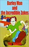 Barley Man and the Incredible Zukes
