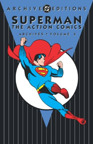 Superman: The Action Comics Archives Vol. 4 Cover