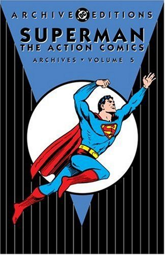 Superman: The Action Comics Archives Vol. 5 Cover