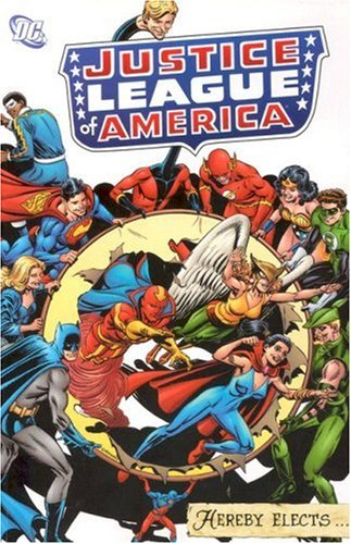 Justice League: The Justice League Hereby Elects Cover