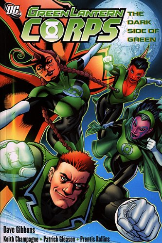Green Lantern Corps: The Darker Side Of Green.