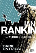 Dark Entries by Ian Rankin and Werther Dell'Edera