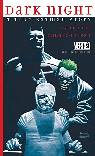 Dark Night: A True Batman Story - Paul DiniEduardo Risso
