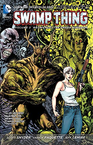 Swamp Thing Vol. 3: Rotworld: The Green Kingdom (The New 52), Snyder, Scott; Lemire, Jeff