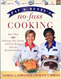 Pat and Betty's No-Fuss Cooking