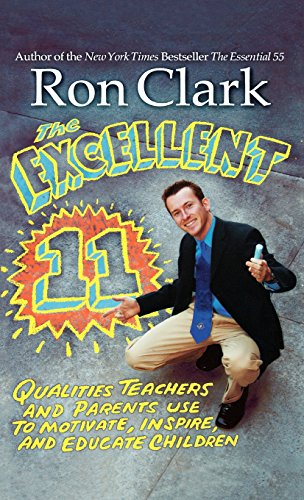Buy the book The Excellent 11 : Qualities Teachers and Parents Use to Motivate, Inspire, and Educate Children by Ron Clark