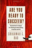 Buy Are You Ready to Succeed? Unconventional Strategies to Achieving Personal Mastery in Business and Life from Amazon