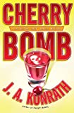 Cherry Bomb by J. A. Konrath