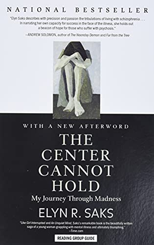 The Center Cannot Hold: My Journey Through Madness - Elyn R. Saks