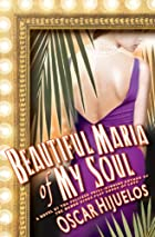 Beautiful Maria of My Soul by Oscar Hijuelos