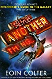 And Another Thing... (2009) (Book) written by Eoin Colfer