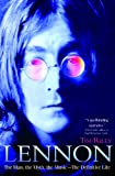 Lennon: The Man, the Myth, the Music - The Definitive Life (Book) written by Tim Riley
