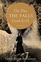 The Day the Falls Stood Still by Cathy Marie 