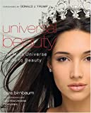 Universal Beauty : The MISS UNIVERSE Guide to Beauty