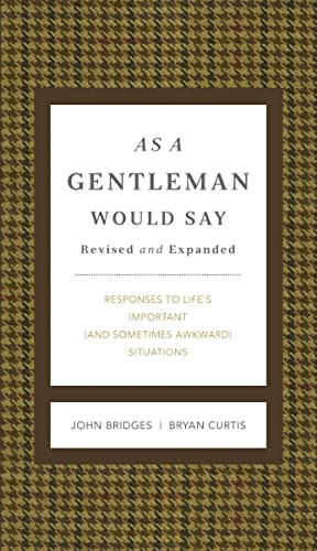 As a Gentleman Would Say: Responses to Life