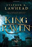 The King Raven Trilogy by Stephen R. Lawhead