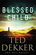 Blessed Child by Ted Dekker�and�Bill Bright