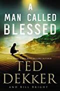 A Man Called Blessed by Ted Dekker�and�Bill Bright