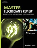 Master Electrician\'s Review : Based On The 2005 National Electric Code (Master Electrician\'s Review)