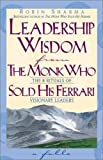 Buy Leadership Wisdom from the Monk Who Sold His Ferrari: The 8 Rituals of Visionary Leaders from Amazon