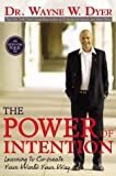 Book Cover: The Power Of Intention: Learning To Co-create Your World Your Way by Wayne W. Dyer