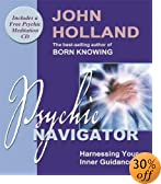 Psychic Navigator-Harnessing Your Inner Guidance by John Holland