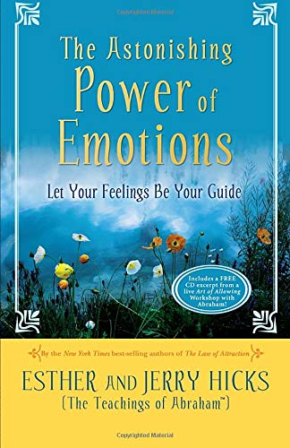 The Astonishing Power of Emotions, Hicks, Esther; Hicks, Jerry