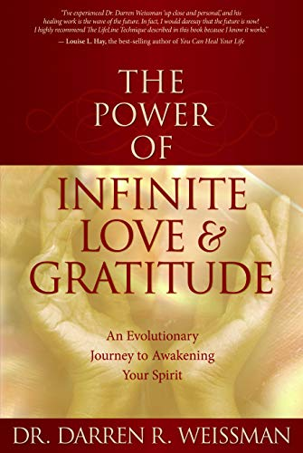The Power of Infinite Love & Gratitude: An Evolutionary Journey to Awakening Your Spirit by. 0 copies available. The Power of Infinite Love & Gratitude: An