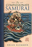 Buy The Compassionate Samurai: Being Extraordinary in an Ordinary World from Amazon