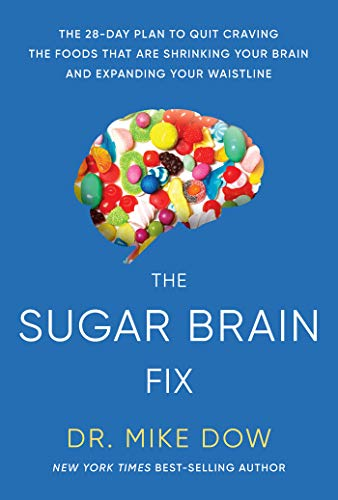 Read Now Sugar Brain Fix: The 28-Day Plan to Quit Craving the Foods That Are Shrinking Your Brain and Expanding Your Waistline