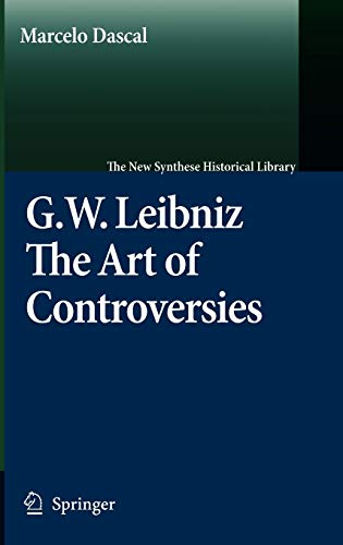 GOTTFRIED WILHELM LEIBNIZ: THE ART OF CONTROVERSIES