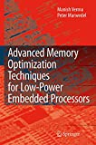 Advanced memory optimization techniques for low power embedded processors [electronic resource]  