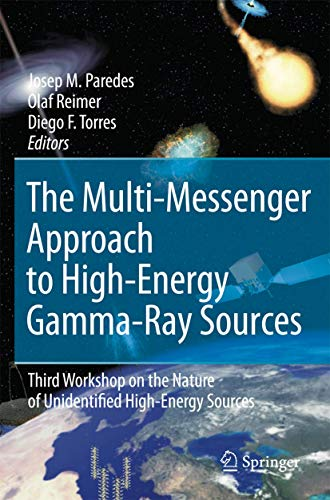 PDF The Multi Messenger Approach to High Energy Gamma Ray Sources Third Workshop on the Nature of Unidentified High Energy Sources Springer Astrophysics and Space Science