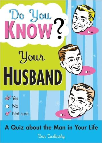 Do You Know Your Husband?: A Quiz about the Man in Your Life, Carlinsky, Dan