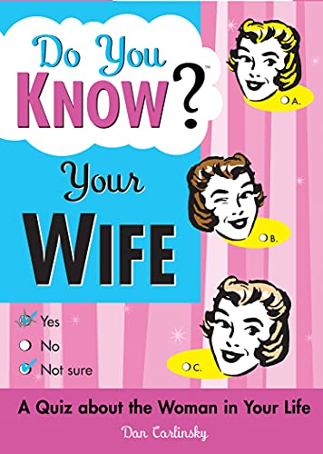 Do You Know Your Wife?: A Quiz about the Woman in Your Life, Carlinsky, Dan