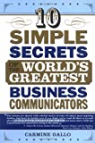Buy 10 Simple Secrets Of The World's Greatest Business Communicators from Amazon